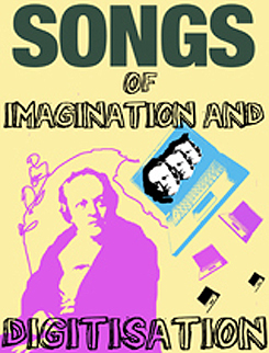 Songs of Imagination & Digitisation